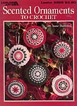 Leisure Arts Scented Ornaments to Crochet