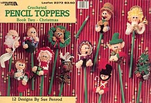 Leisure Arts Crocheted Pencil Toppers, Book Two - Christmas