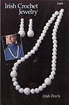 Annie's Attic Irish Crochet Jewelry: Irish Pearls