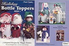 Maggie's Crochet Holiday Bottle Toppers, Book 1