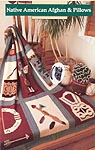Annie's Attic Native American Afghan & Pillows
