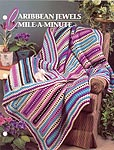 Annie's Crochet Quilt & Afghan Club, Caribbean Jewels Mile- A- Minute