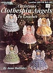Leisure Arts Christmas Clothespin Angels to Crochet