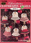 Leisure Arts Christmas Clothespin Angels to Crochet, Book 2