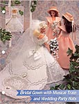 Annie's Fashion Doll Plastic Canvas Club: Bridal Gown with Musical Train and Wedding- Party Hats